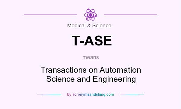 What does T-ASE mean? It stands for Transactions on Automation Science and Engineering