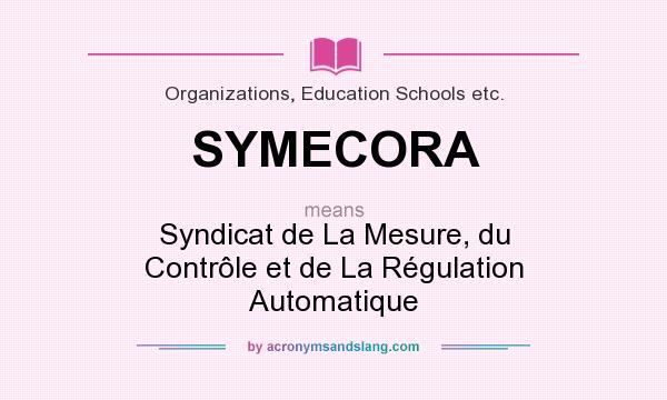 What does SYMECORA mean? It stands for Syndicat de La Mesure, du Contrôle et de La Régulation Automatique