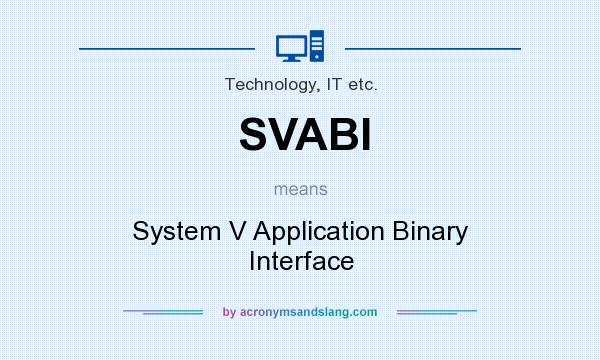 What does SVABI mean? It stands for System V Application Binary Interface