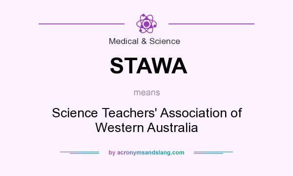 What does STAWA mean? It stands for Science Teachers` Association of Western Australia