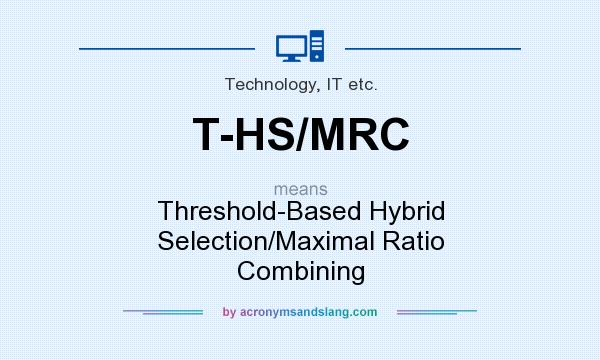 What does T-HS/MRC mean? It stands for Threshold-Based Hybrid Selection/Maximal Ratio Combining