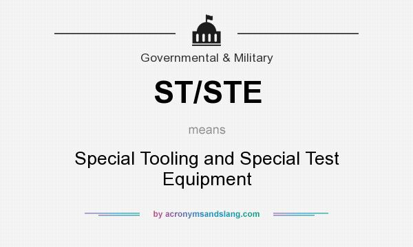 What does ST/STE mean? It stands for Special Tooling and Special Test Equipment
