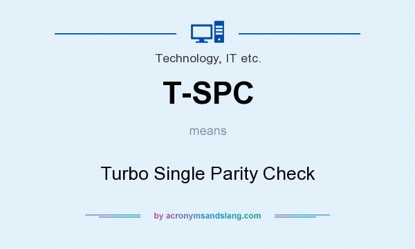 What does T-SPC mean? It stands for Turbo Single Parity Check