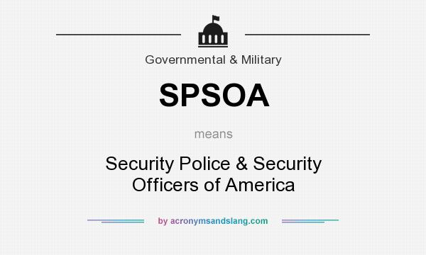 What does SPSOA mean? It stands for Security Police & Security Officers of America