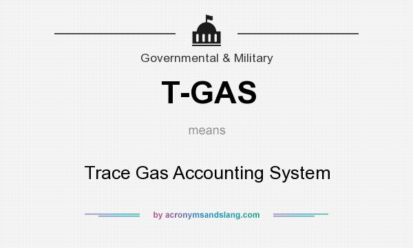 What does T-GAS mean? It stands for Trace Gas Accounting System