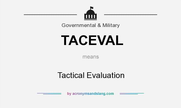 What does TACEVAL mean? It stands for Tactical Evaluation