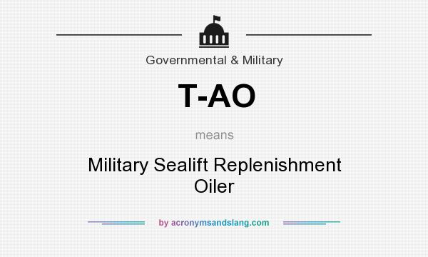 What does T-AO mean? It stands for Military Sealift Replenishment Oiler