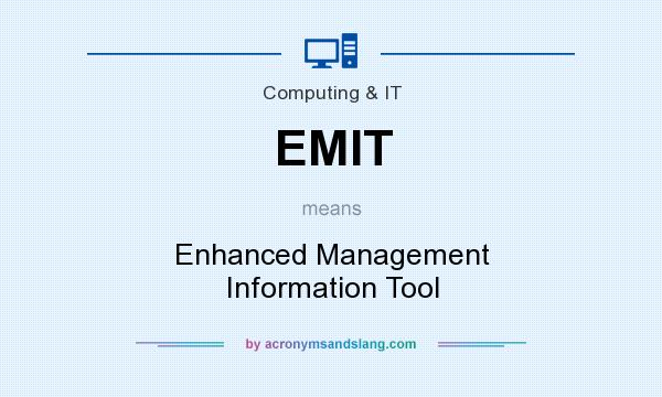 What does EMIT mean? It stands for Enhanced Management Information Tool