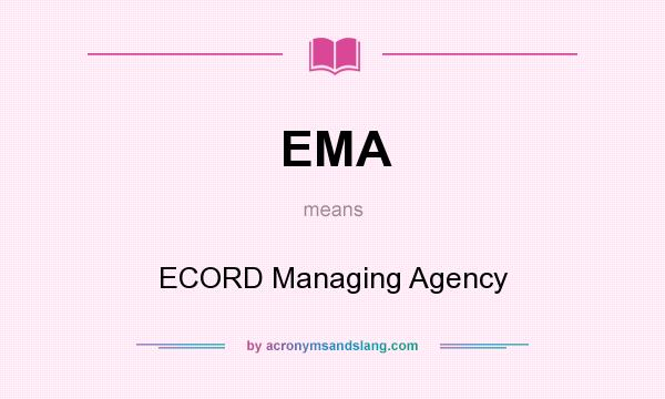 What does EMA mean? It stands for ECORD Managing Agency