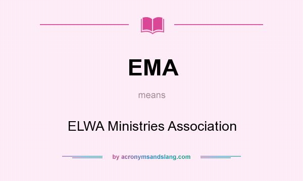 What does EMA mean? It stands for ELWA Ministries Association