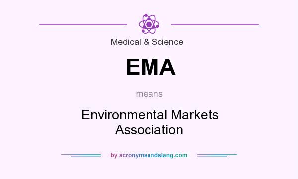 What does EMA mean? It stands for Environmental Markets Association