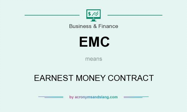 What does EMC mean? It stands for EARNEST MONEY CONTRACT