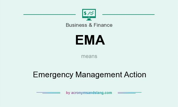 What does EMA mean? It stands for Emergency Management Action