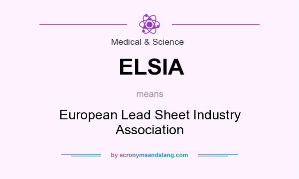 What does ELSIA mean? It stands for European Lead Sheet Industry Association