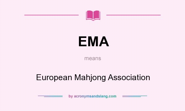 What does EMA mean? It stands for European Mahjong Association