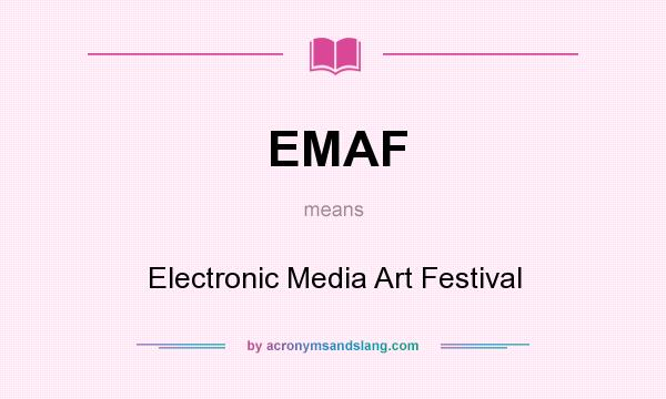 What does EMAF mean? It stands for Electronic Media Art Festival