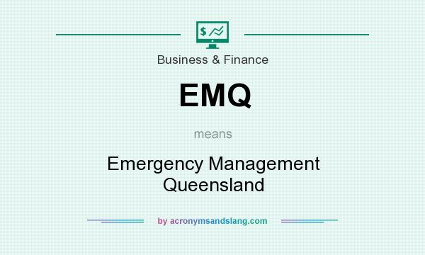 What does EMQ mean? It stands for Emergency Management Queensland