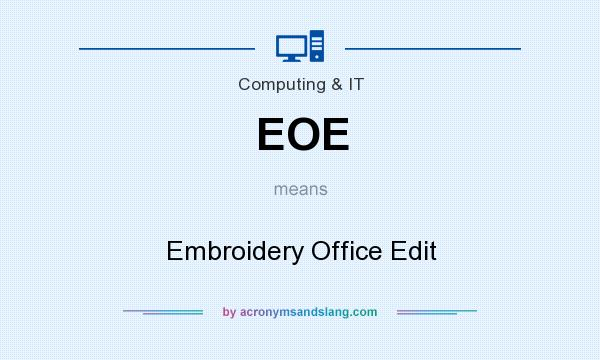 What does EOE mean? It stands for Embroidery Office Edit