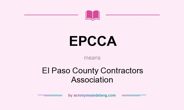 What does EPCCA mean? It stands for El Paso County Contractors Association