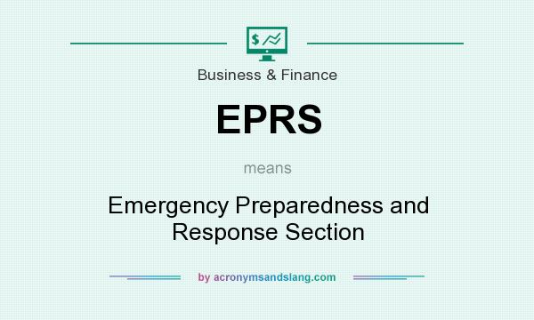 What does EPRS mean? It stands for Emergency Preparedness and Response Section