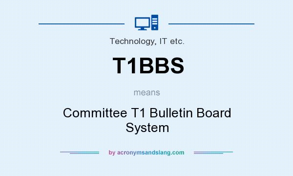 What does T1BBS mean? It stands for Committee T1 Bulletin Board System