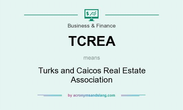 What does TCREA mean? It stands for Turks and Caicos Real Estate Association