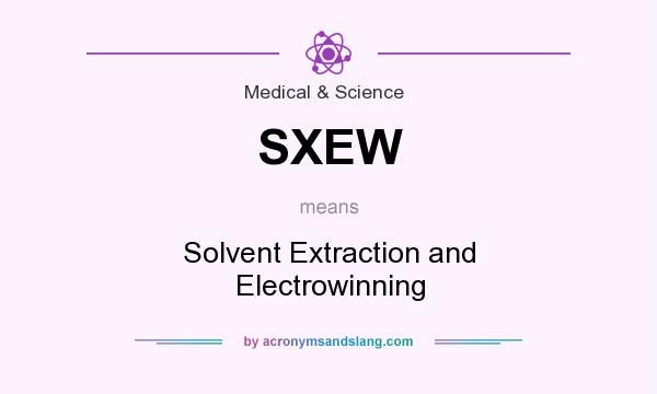What Does Sxew Mean Definition Of Sxew Sxew Stands For Solvent Extraction And Electrowinning By Acronymsandslang Com