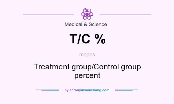 What does T/C % mean? It stands for Treatment group/Control group percent