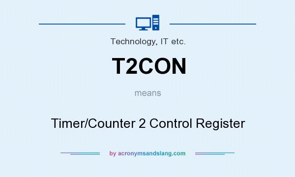 What does T2CON mean? It stands for Timer/Counter 2 Control Register