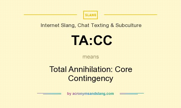 What does TA:CC mean? It stands for Total Annihilation: Core Contingency