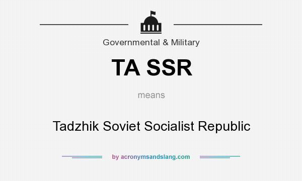 What does TA SSR mean? It stands for Tadzhik Soviet Socialist Republic