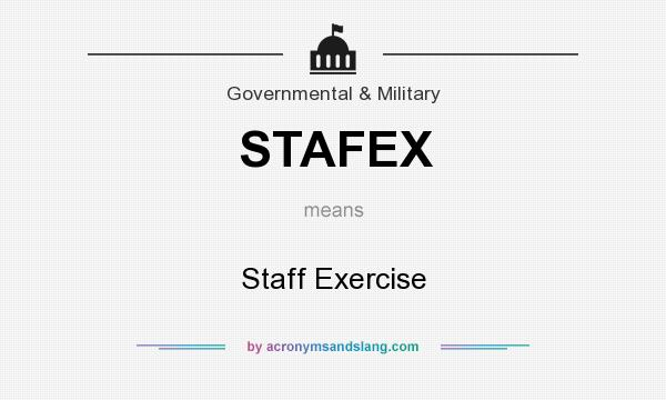 What does STAFEX mean? It stands for Staff Exercise
