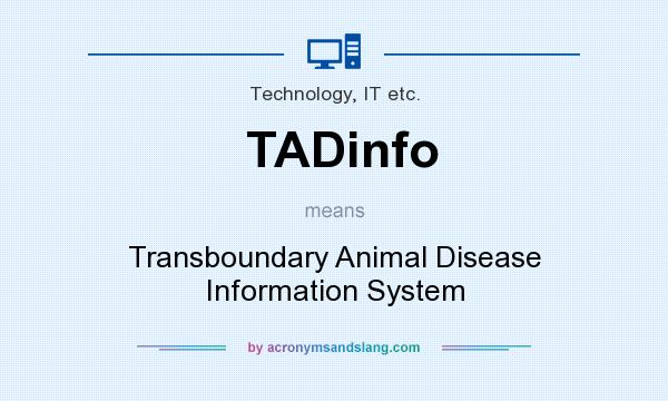 What does TADinfo mean? It stands for Transboundary Animal Disease Information System