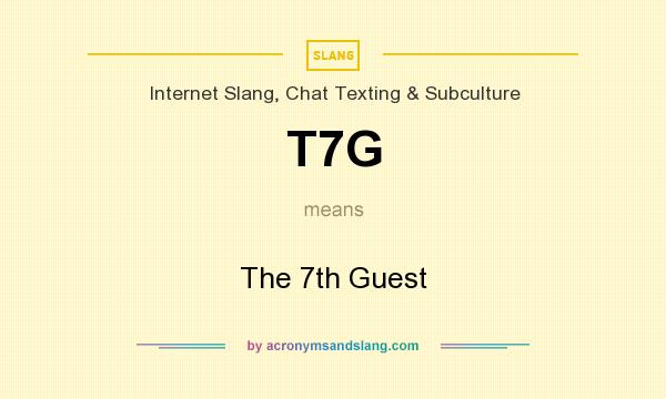 What does T7G mean? It stands for The 7th Guest