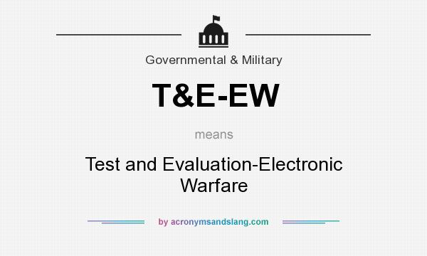 What does T&E-EW mean? It stands for Test and Evaluation-Electronic Warfare