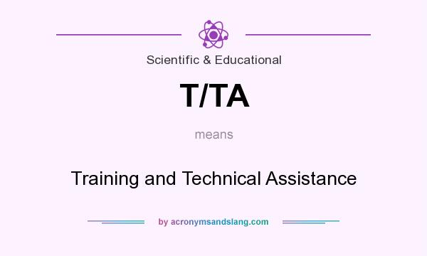 What does T/TA mean? It stands for Training and Technical Assistance