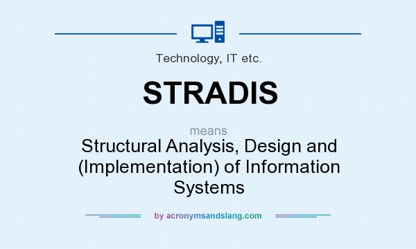 What Does Stradis Mean Definition Of Stradis Stradis Stands For Structural Analysis Design And Implementation Of Information Systems By Acronymsandslang Com