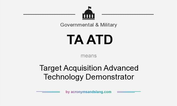 What does TA ATD mean? It stands for Target Acquisition Advanced Technology Demonstrator