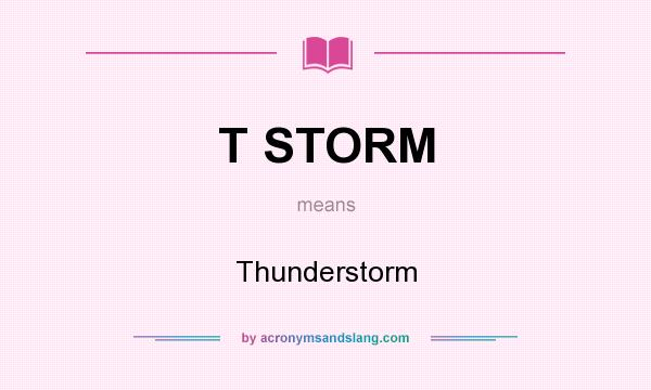 What does T STORM mean? It stands for Thunderstorm