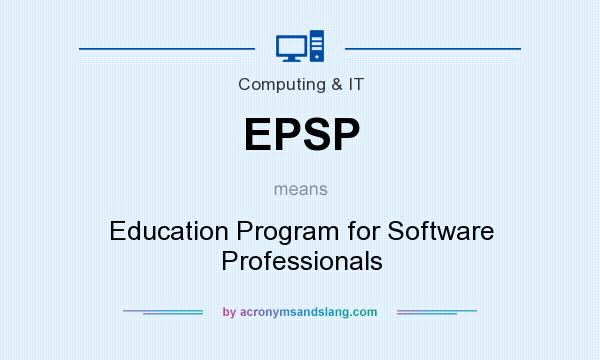 What does EPSP mean? It stands for Education Program for Software Professionals