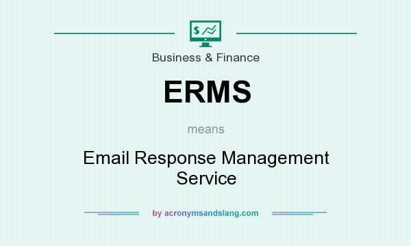 What does ERMS mean? It stands for Email Response Management Service