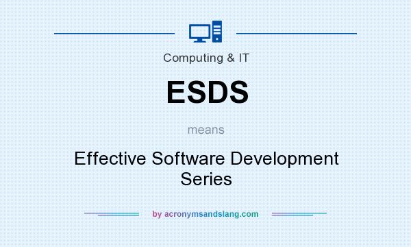 What does ESDS mean? It stands for Effective Software Development Series