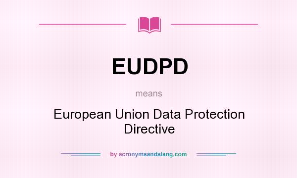 european data protection directive Regulation (eu) 2016/679 european union regulation: title: regulation on the protection of natural persons with regard to the processing of personal data and on the free movement of such data, and repealing directive 95/46/ec (general data.
