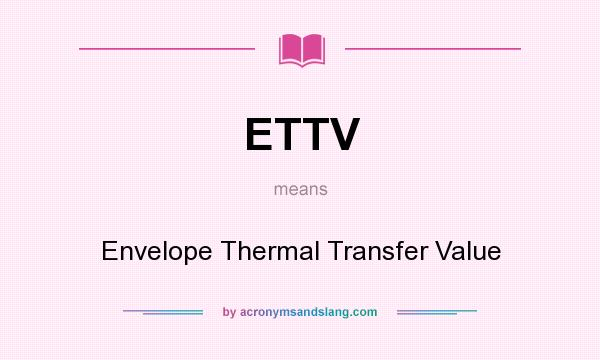 What does ETTV mean? It stands for Envelope Thermal Transfer Value
