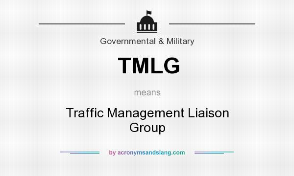 What does TMLG mean? It stands for Traffic Management Liaison Group