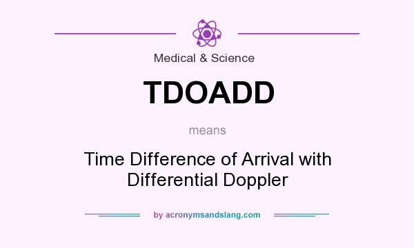 What does TDOADD mean? It stands for Time Difference of Arrival with Differential Doppler