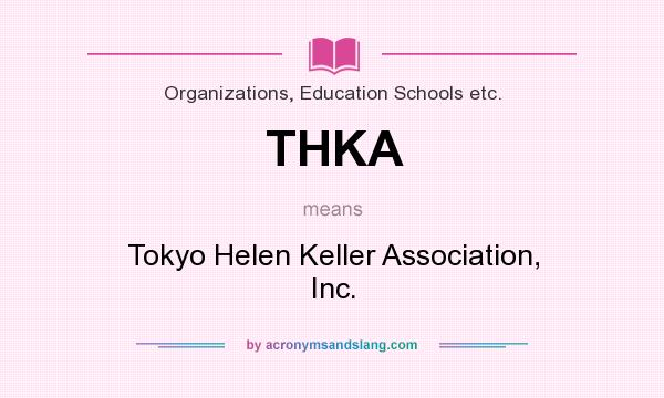 What does THKA mean? It stands for Tokyo Helen Keller Association, Inc.