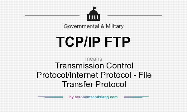 What does TCP/IP FTP mean? - Definition of TCP/IP FTP - TCP