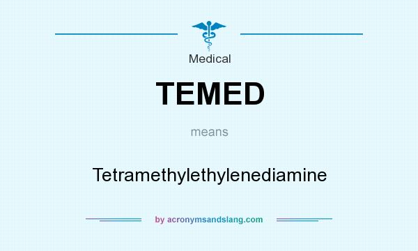 What does TEMED mean? It stands for Tetramethylethylenediamine