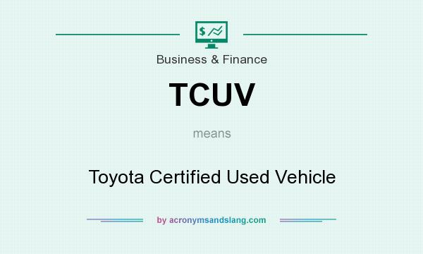 What does TCUV mean? It stands for Toyota Certified Used Vehicle